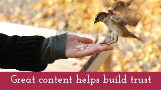 Great content helps build trust
