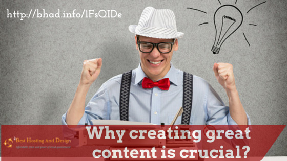 Why creating great content is crucial?