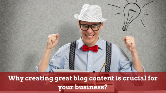 Why creating great content is crucial