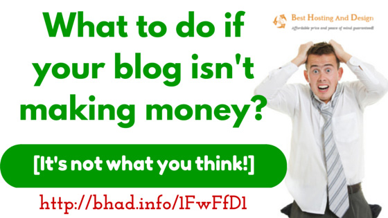 What to do if your blog isn't making money? [It's not what you think!]