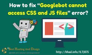 "How to fix ""Googlebot cannot access CSS and JS files"" error?"