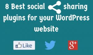 8 Best social sharing plugins for your WordPress website
