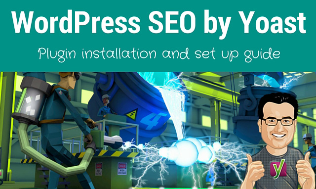 WordPress SEO by Yoast: Plugin installation and set up guide