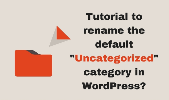 Tutorial to rename the default -Uncategorized- category in WordPress