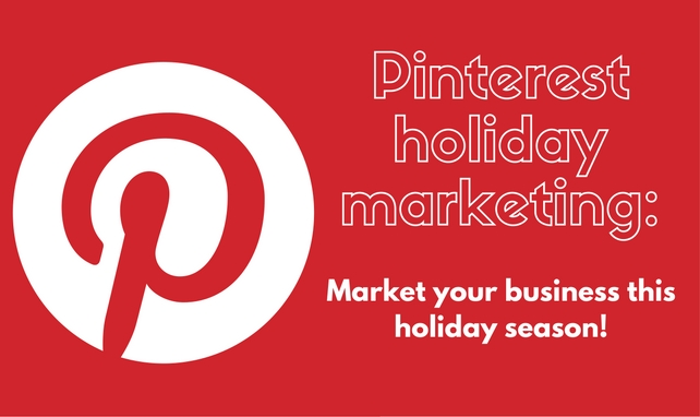 Pinterest holiday marketing