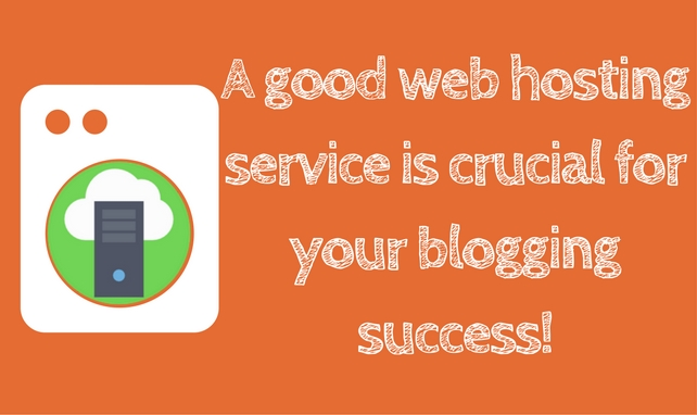 How to choose a good web hosting service for blogging success