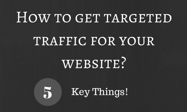 5 Key elements to getting targeted website traffic