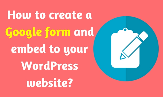 How to embed (add) a Google form to your WordPress website?
