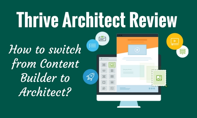 What is Thrive Architect and how can you switch from Content Builder to Architect