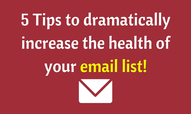 5 Practical tips to boost the health of your email list
