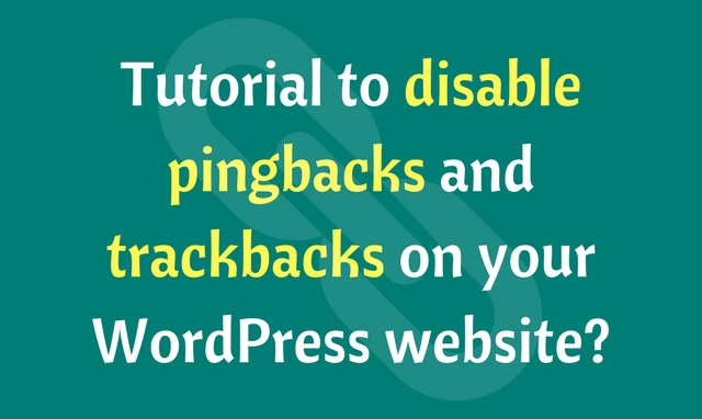 How to disable trackbacks and pingbacks on your WordPress website?