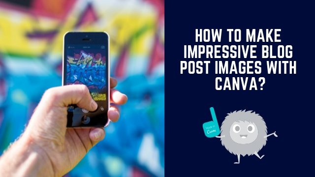How To Make impressive Blog Post Images With Canva