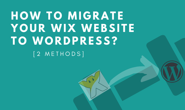 Migrating your website from Wix to WordPress