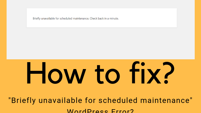 How to fix the briefly unavailable for scheduled maitenance WordPress error
