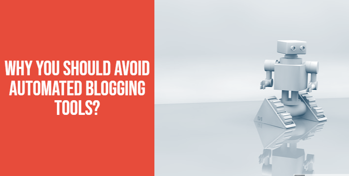 Why should you avoid automated blogging tools