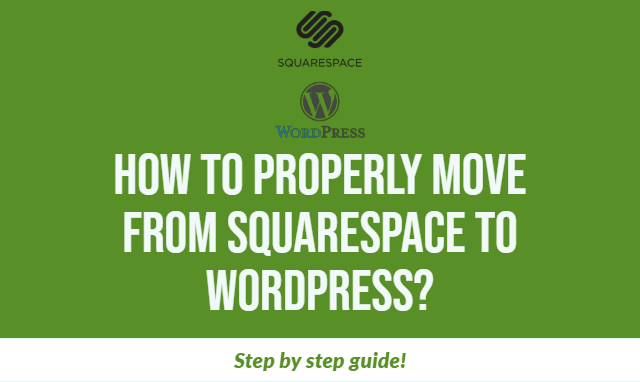 Step-by-step guide to move from Squarespace to WordPress