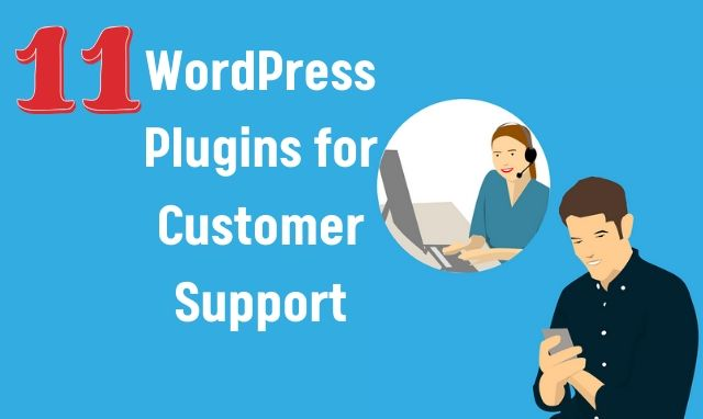 11 WordPress Plugins for Customer Support